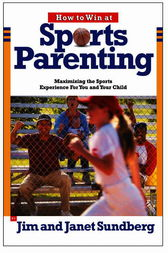 How to Win at Sports Parenting by Jim Sundberg