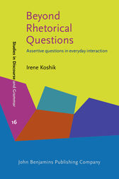 Beyond Rhetorical Questions by Irene Koshik