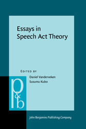 Essays in Speech Act Theory by Daniel Vanderveken