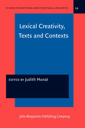 Lexical Creativity, Texts and Contexts by Judith Munat