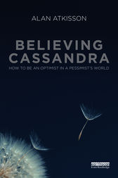 Believing Cassandra by Alan AtKisson