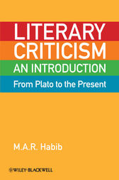 Literary Criticism from Plato to the Present by M. A. R. Habib
