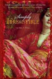 Simply Irresistible by Ellen T. White