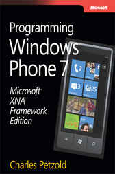 Microsoft® XNA® Framework Edition: Programming Windows® Phone 7 by Charles Petzold