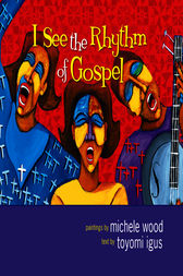 I See the Rhythm of Gospel by Toyomi Igus