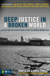 Deep Justice in a Broken World by Chap Clark