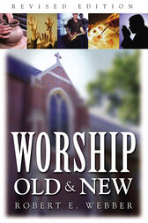 Worship Old and New by Robert  E. Webber