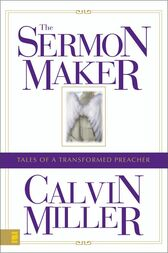 The Sermon Maker by Calvin Miller