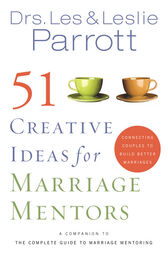 51 Creative Ideas for Marriage Mentors by Les and Leslie Parrott