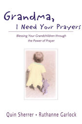 Grandma, I Need Your Prayers by Quin M. Sherrer