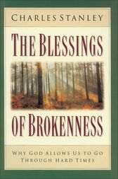The Blessings of Brokenness by Charles Stanley (personal)