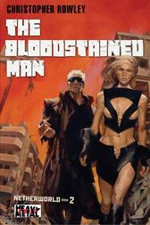 Heavy Metal Pulp: The Bloodstained Man by Christopher Rowley