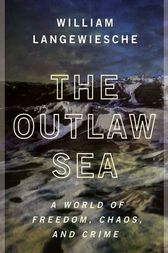 The Outlaw Sea by William Langewiesche