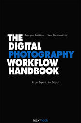 The Digital Photography Workflow Handbook by Juergen Gulbins