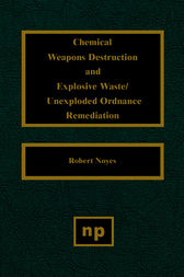 Chemical Weapons Destruction and Explosive Waste by Robert Noyes