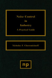 Noise Control in Industry by Nicholas P. Cheremisinoff