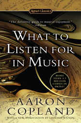 What to Listen For in Music by Aaron Copland