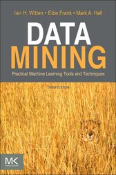 Data Mining: Practical Machine Learning Tools and Techniques by Ian H. Witten