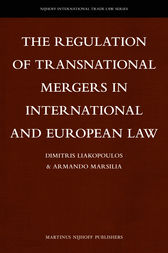 The Regulation of Transnational Mergers in International and European Law by Dimitris Liakopoulos