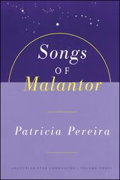 Songs Of Malantor by Patricia Pereira