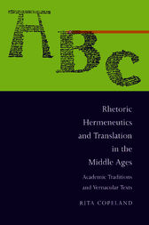Rhetoric, Hermeneutics, and Translation in the Middle Ages by Rita Copeland