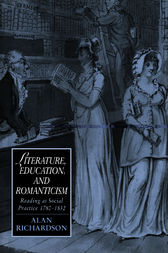 Literature, Education, and Romanticism by Alan Richardson