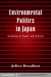 Environmental Politics in Japan by Jeffrey Broadbent