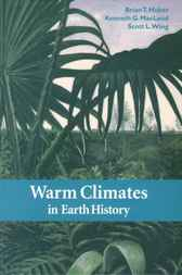 Warm Climates in Earth History by Brian T. Huber