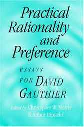 Practical Rationality and Preference by Christopher W. Morris