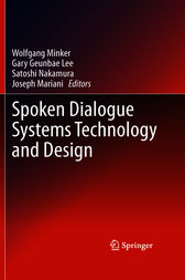 Spoken Dialogue Systems Technology and Design by Wolfgang Minker