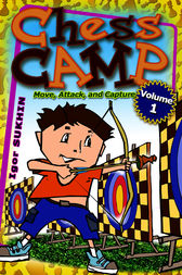 Chess Camp: Move Attack And Capture by Igor Sukhin