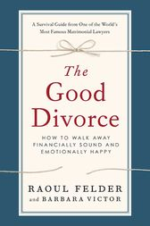 The Good Divorce by Raoul Felder