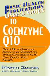 User's Guide to Coenzyme Q10 by Martin Zucker