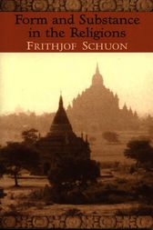 Form And Substance In The Religions by Frithjof Schuon