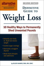 Alternative Medicine Magazine's Definitive Guide to Weight Loss by Ellen Kamhi