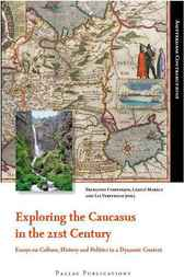 Exploring the Caucasus in the 21st Century by Françoise Companjen