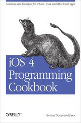 iOS 4 Programming Cookbook by Vandad Nahavandipoor