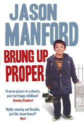 Brung Up Proper by Jason Manford