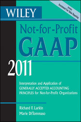 Wiley Not-for-Profit GAAP 2011 by Richard F. Larkin