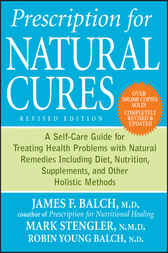 Prescription for Natural Cures by James F. Balch
