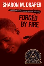 Forged by Fire by Sharon M. Draper