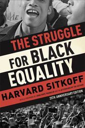 The Struggle for Black Equality by Harvard Sitkoff