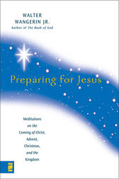 Preparing for Jesus by Walter Wangerin Jr.