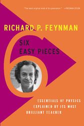 Six Easy Pieces by Richard P. Feynman