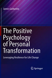 The Positive Psychology of Personal Transformation by James Garbarino