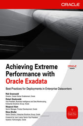 Achieving Extreme Performance with Oracle Exadata by Rick Greenwald