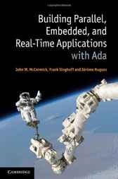 Building Parallel, Embedded, and Real-Time Applications with Ada by John W. McCormick