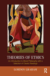 Theories of Ethics by Gordon Graham