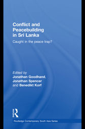 Conflict and Peacebuilding in Sri Lanka by Jonathan Goodhand