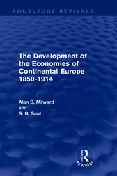 The Development of the Economies of Continental Europe 1850-1914 (Routledge Revivals)